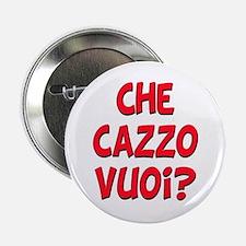 italian Che Cazzo Vuoi Button