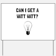 Watt Watt Yard Sign
