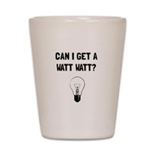Watt Watt Shot Glass