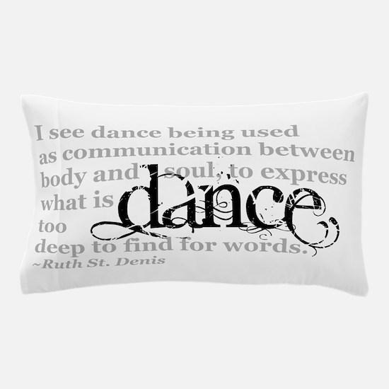 Dance Quote Pillow Case