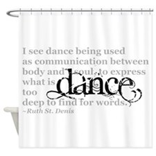 Dance Quote Shower Curtain