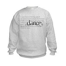 Dance Quote Sweatshirt