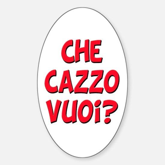 italian Che Cazzo Vuoi Oval Decal