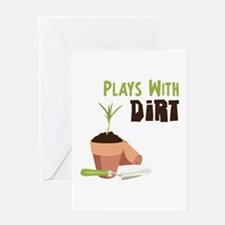PLAYS WITH DIRT Greeting Cards