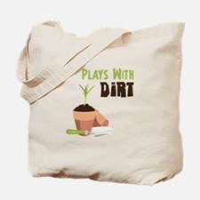 PLAYS WITH DIRT Tote Bag