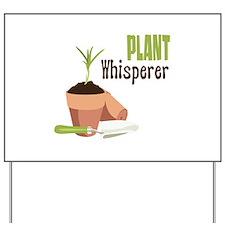 PLANT Whisperer Yard Sign