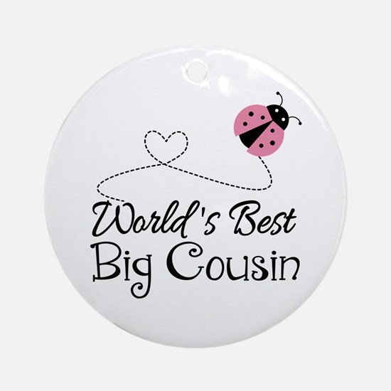 World's Best Big Cousin Ornament (Round)