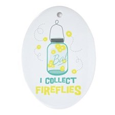 I COLLECT FIREFLIES Ornament (Oval)