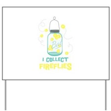 I COLLECT FIREFLIES Yard Sign