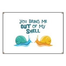 YOU BRING ME OUT OF MY SHELL Banner