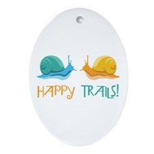 HAPPY TRAILS! Ornament (Oval)