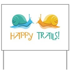 HAPPY TRAILS! Yard Sign
