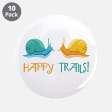 "HAPPY TRAILS! 3.5"" Button (10 pack)"
