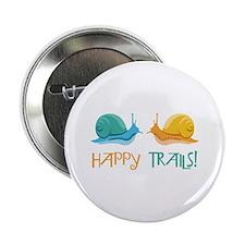 """HAPPY TRAILS! 2.25"""" Button"""