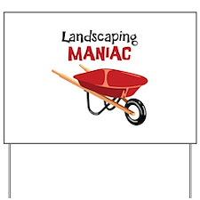 Landscaping MANIAC Yard Sign
