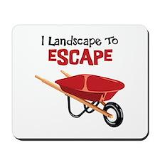 I Landscape To ESCAPE Mousepad