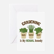 GARDENING IS MY HERBAL Remedy Greeting Cards