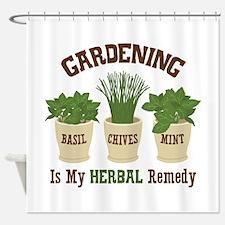 GARDENING IS MY HERBAL Remedy Shower Curtain