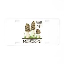FEED ME MUSHROOMS! Aluminum License Plate