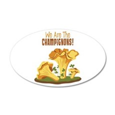 We Are The CHAMPIGNONS! Wall Decal