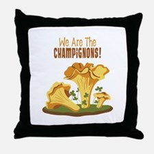 We Are The CHAMPIGNONS! Throw Pillow