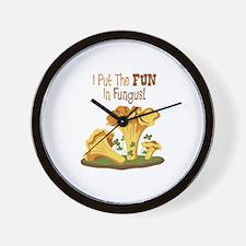 I Put The FUN In Fungus! Wall Clock