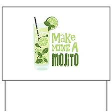 Make MINE A Mojito Yard Sign