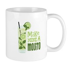 Make MINE A Mojito Mugs