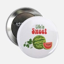 """Life Is Sweet 2.25"""" Button"""