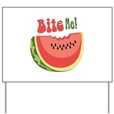 Bite Me! Yard Sign