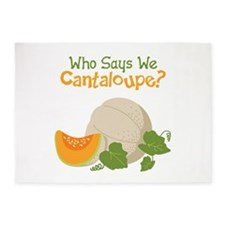 Who Says We Cantaloupe? 5'x7'Area Rug