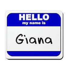 hello my name is giana  Mousepad
