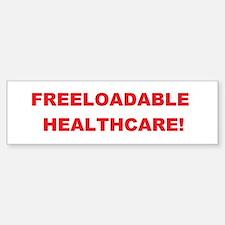 Freeloadable Healthcare! Bumper Bumper Sticker