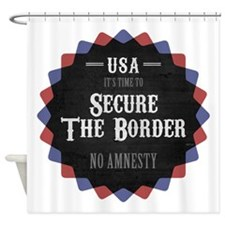 Secure The Border Shower Curtain
