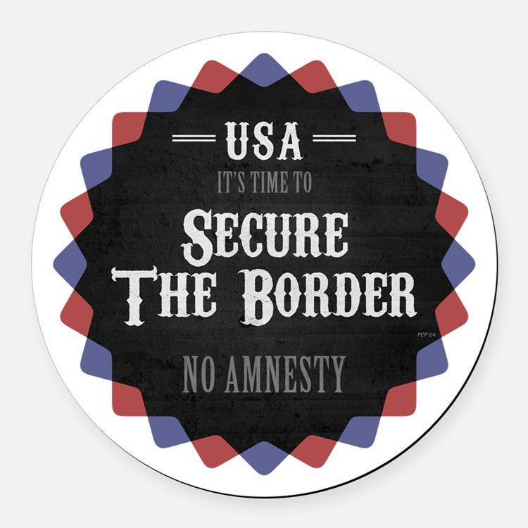 Secure The Border Round Car Magnet