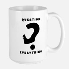 Question Everything Mugs