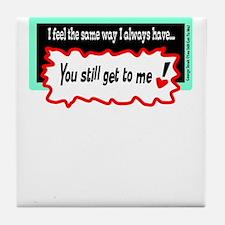 Still Get To Me-George Strait Tile Coaster