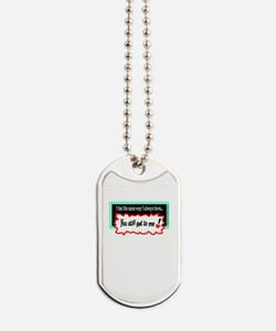 Still Get To Me-George Strait Dog Tags