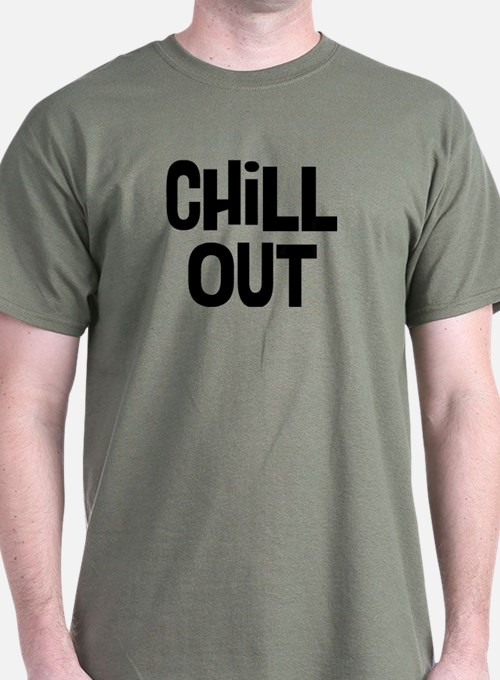chill out t shirts shirts tees custom chill out clothing