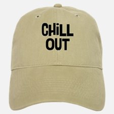 Chill Out Baseball Baseball Cap