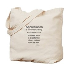 Appreciation is a wonderful thing Tote Bag