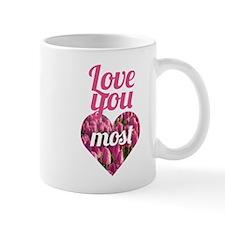 Love You Most Mug
