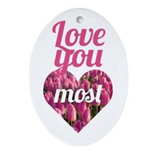 Love You Most Ornament (Oval)