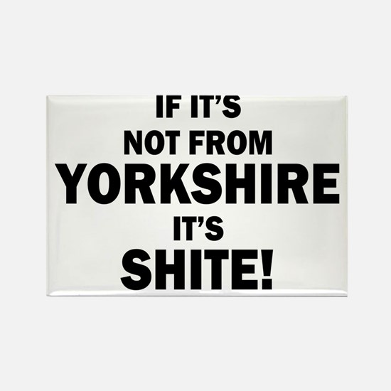 if its not from yorkshire its shi Rectangle Magnet
