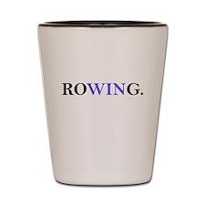 Rowing, focusing on WIN Shot Glass