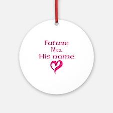 Personalize,Future Mrs. Ornament (Round)