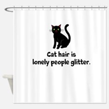 Black Cat Hair is Lonely People Glitter Shower Cur