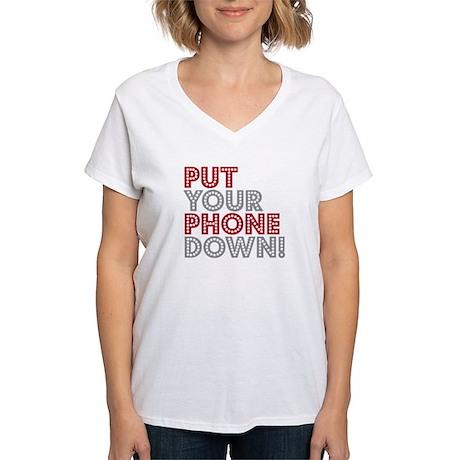 Put Your Phone Down Women's V-Neck T-Shirt