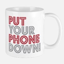 Put Your Phone Down Mug