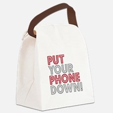 Put Your Phone Down Canvas Lunch Bag